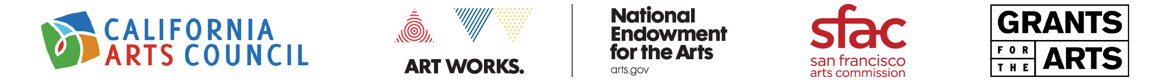 funders logos: California Arts Council, NEA, SF Arts Commission, Grants for the Arts